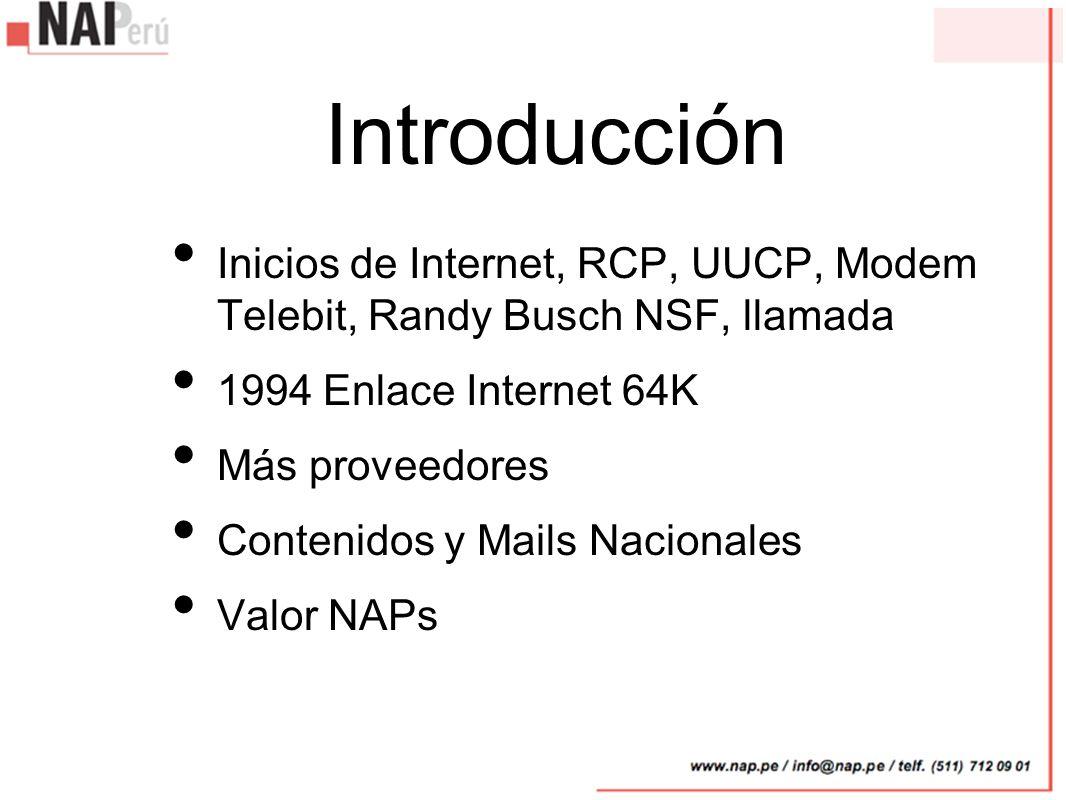 Introducción Inicios de Internet, RCP, UUCP, Modem Telebit, Randy Busch NSF, llamada. 1994 Enlace Internet 64K.