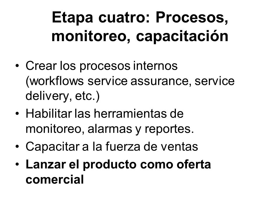 Etapa cuatro: Procesos, monitoreo, capacitación