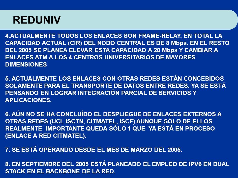 REDUNIV 4.ACTUALMENTE TODOS LOS ENLACES SON FRAME-RELAY. EN TOTAL LA