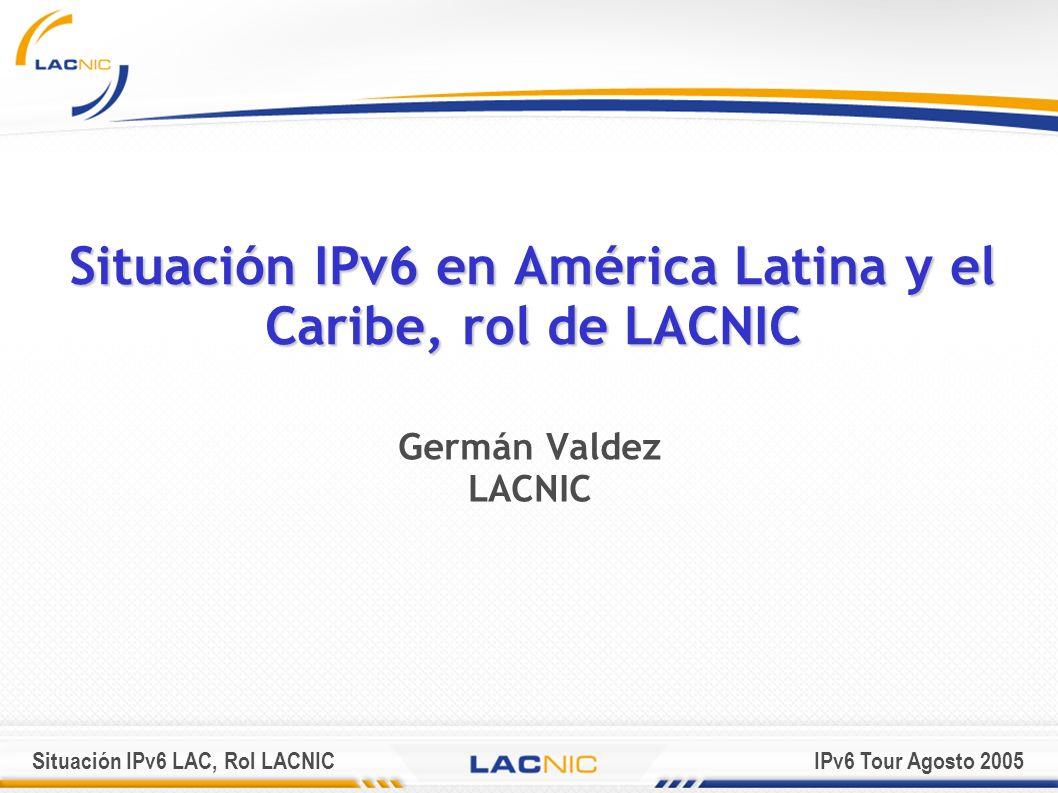 Situación IPv6 en América Latina y el Caribe, rol de LACNIC