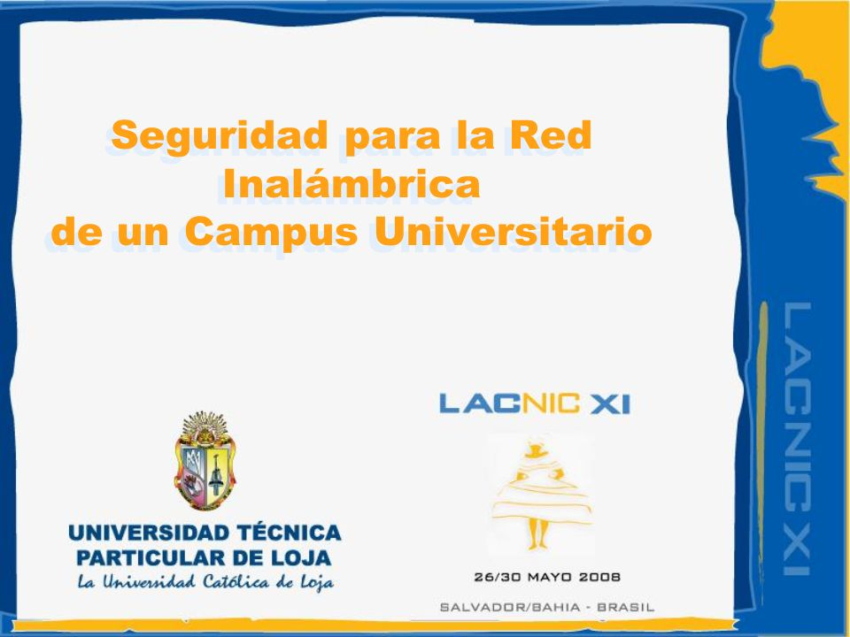 Seguridad para la Red Inalámbrica de un Campus Universitario