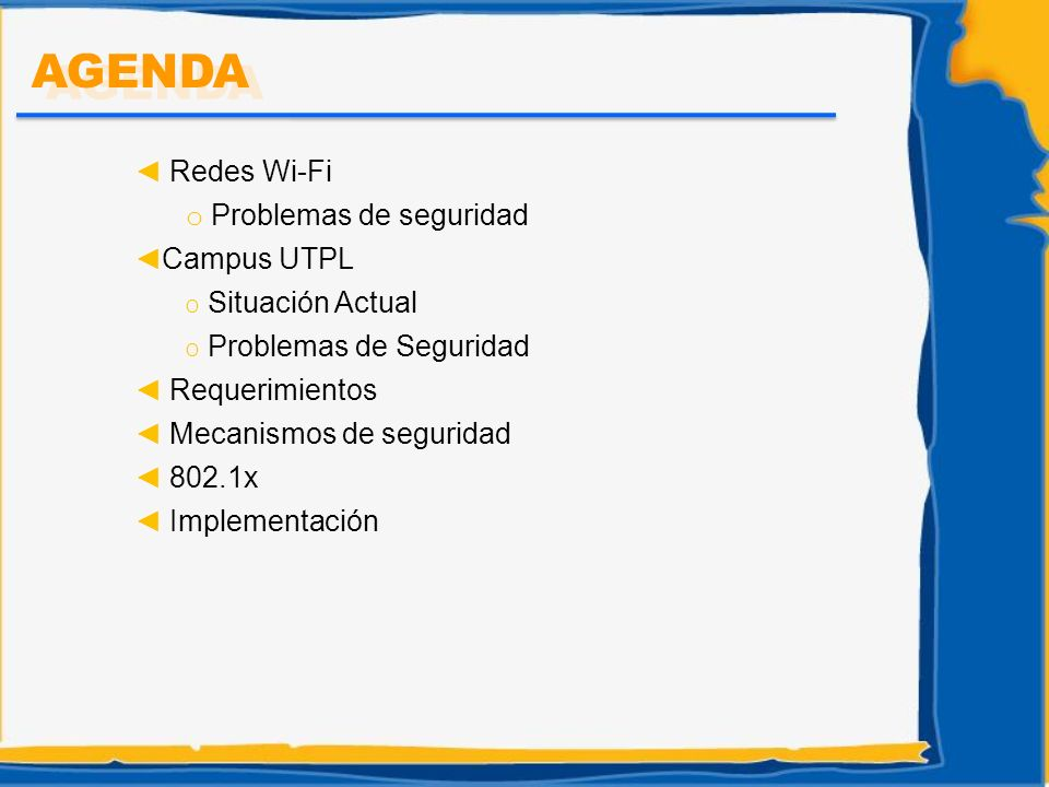 AGENDA Redes Wi-Fi Problemas de seguridad Campus UTPL Situación Actual
