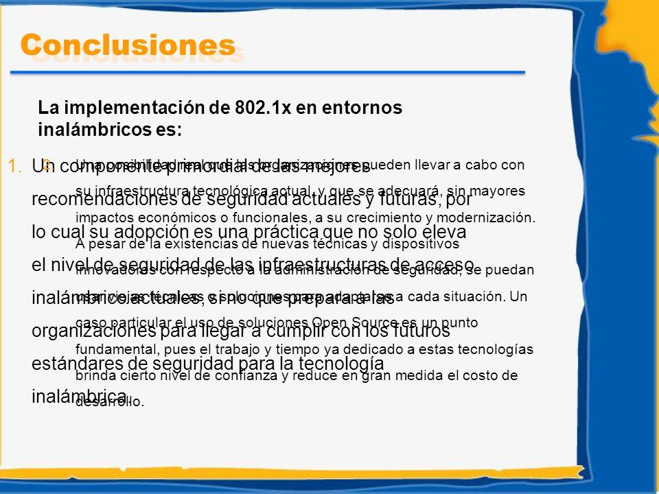 Conclusiones La implementación de 802.1x en entornos inalámbricos es: