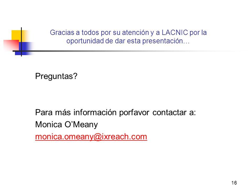 Para más información porfavor contactar a: Monica O'Meany