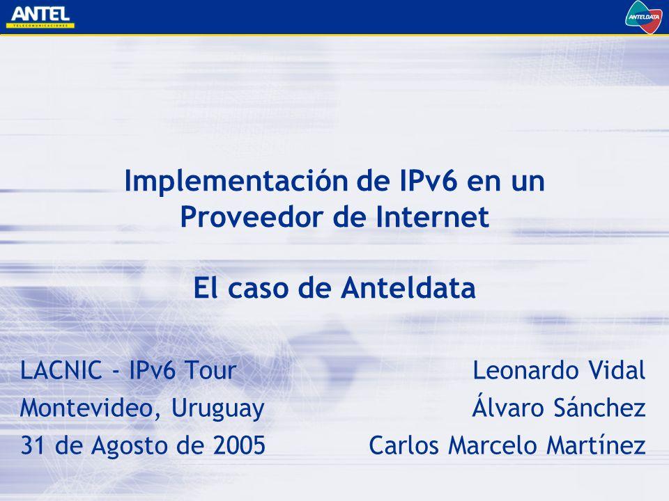 LACNIC - IPv6 Tour Montevideo, Uruguay 31 de Agosto de 2005