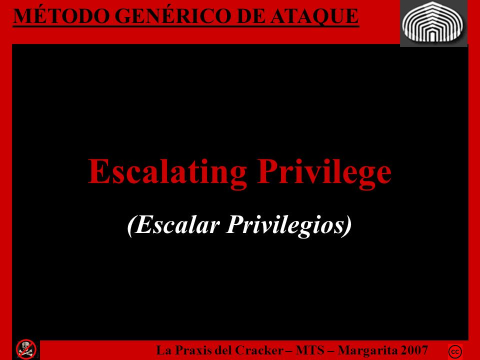 Escalating Privilege (Escalar Privilegios) MÉTODO GENÉRICO DE ATAQUE