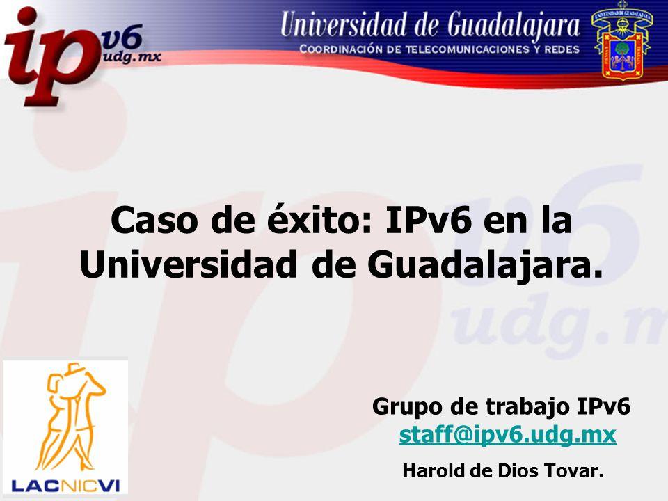 Caso de éxito: IPv6 en la Universidad de Guadalajara.