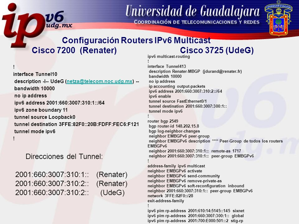 Configuración Routers IPv6 Multicast Cisco 7200 (Renater) Cisco 3725 (UdeG)