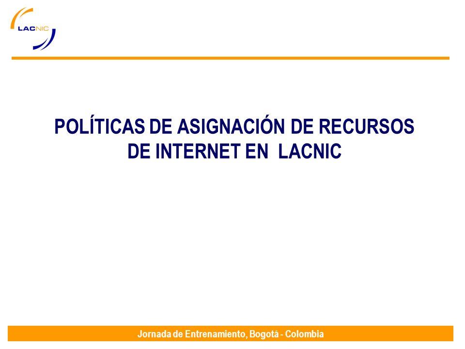 POLÍTICAS DE ASIGNACIÓN DE RECURSOS DE INTERNET EN LACNIC