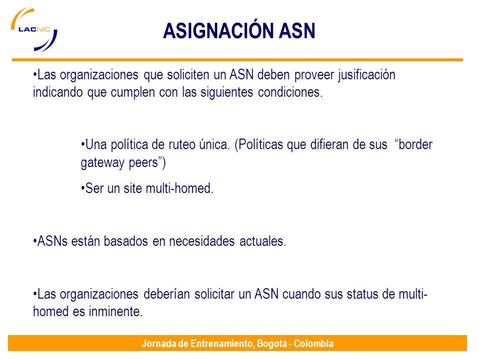 ASIGNACIÓN ASN Las organizaciones que soliciten un ASN deben proveer jusificación indicando que cumplen con las siguientes condiciones.
