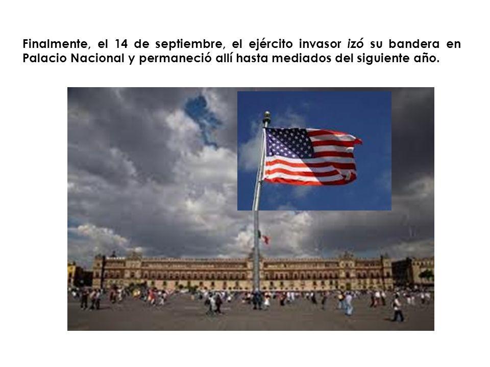 Finalmente, el 14 de septiembre, el ejército invasor izó su bandera en Palacio Nacional y permaneció allí hasta mediados del siguiente año.