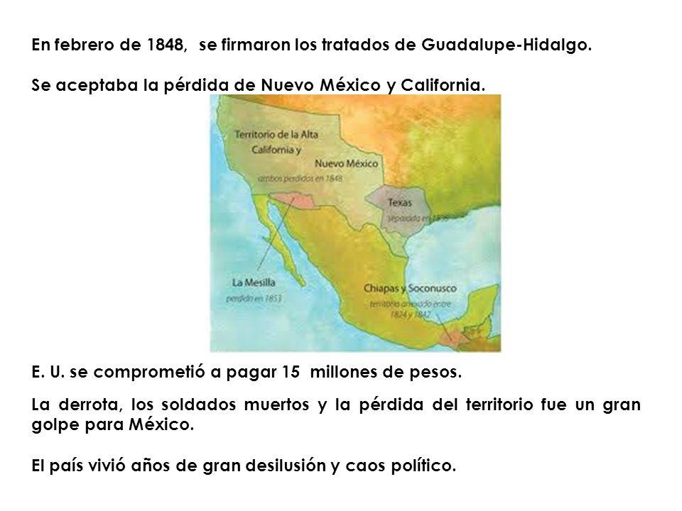 En febrero de 1848, se firmaron los tratados de Guadalupe-Hidalgo.