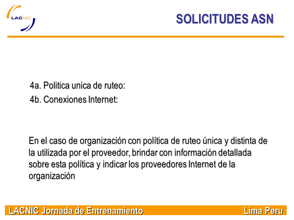 SOLICITUDES ASN 4a. Politica unica de ruteo: 4b. Conexiones Internet: