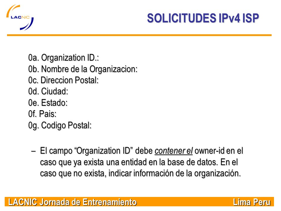 SOLICITUDES IPv4 ISP 0a. Organization ID.:
