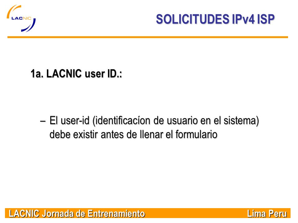 SOLICITUDES IPv4 ISP 1a. LACNIC user ID.: