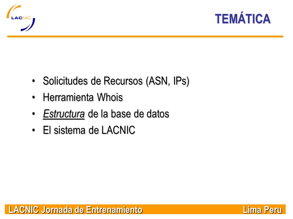 TEMÁTICA Solicitudes de Recursos (ASN, IPs) Herramienta Whois