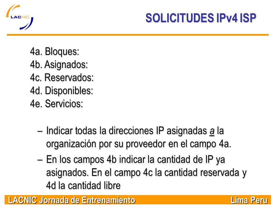 SOLICITUDES IPv4 ISP 4a. Bloques: 4b. Asignados: 4c. Reservados: