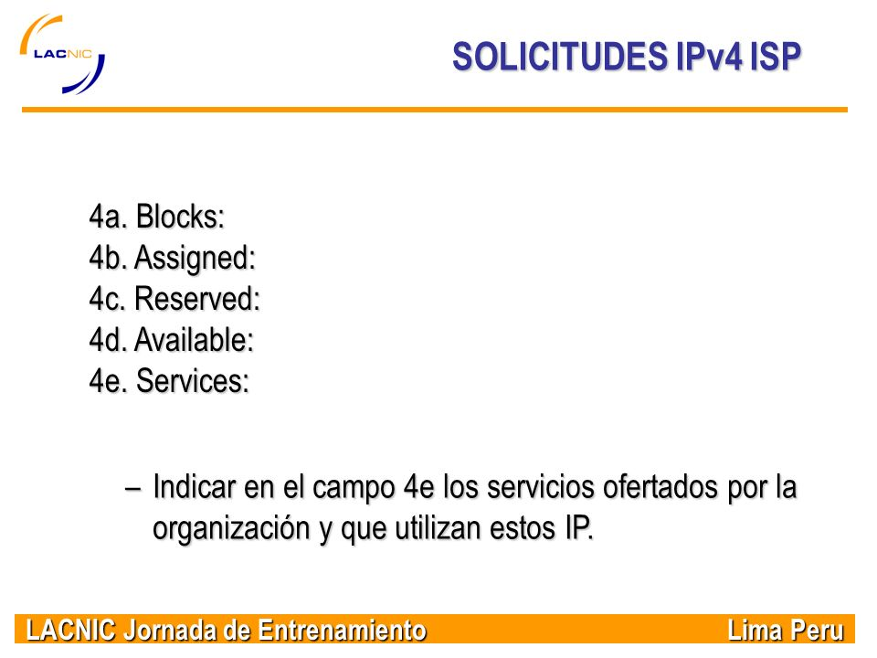 SOLICITUDES IPv4 ISP 4a. Blocks: 4b. Assigned: 4c. Reserved: