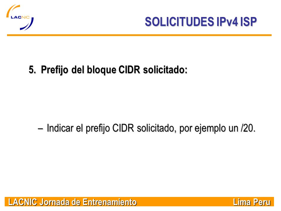 SOLICITUDES IPv4 ISP 5. Prefijo del bloque CIDR solicitado: