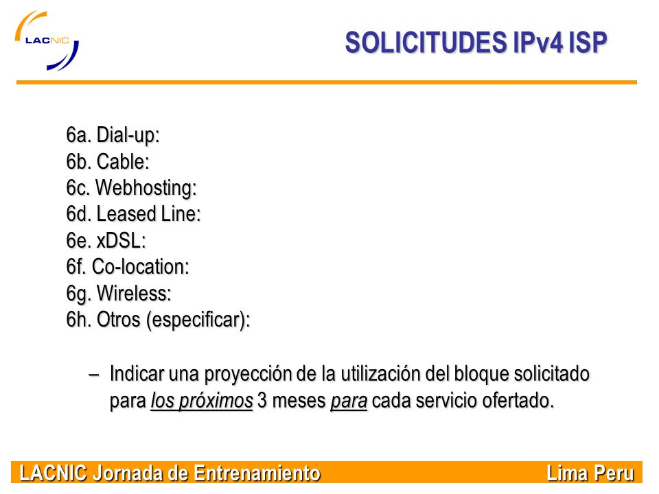 SOLICITUDES IPv4 ISP 6a. Dial-up: 6b. Cable: 6c. Webhosting: