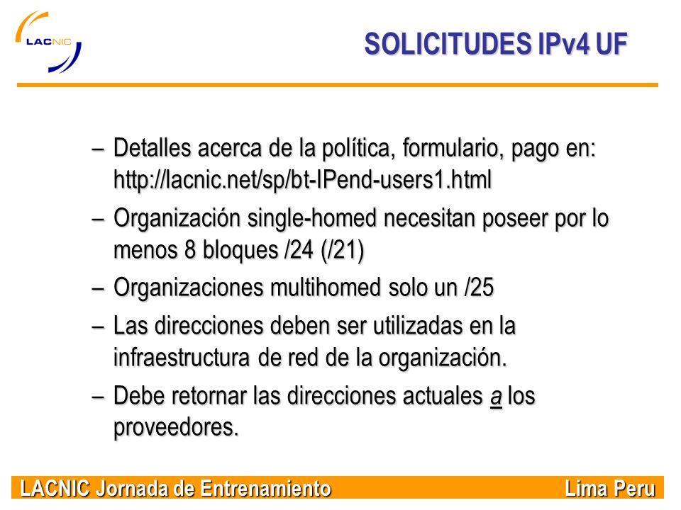 SOLICITUDES IPv4 UF Detalles acerca de la política, formulario, pago en: http://lacnic.net/sp/bt-IPend-users1.html.
