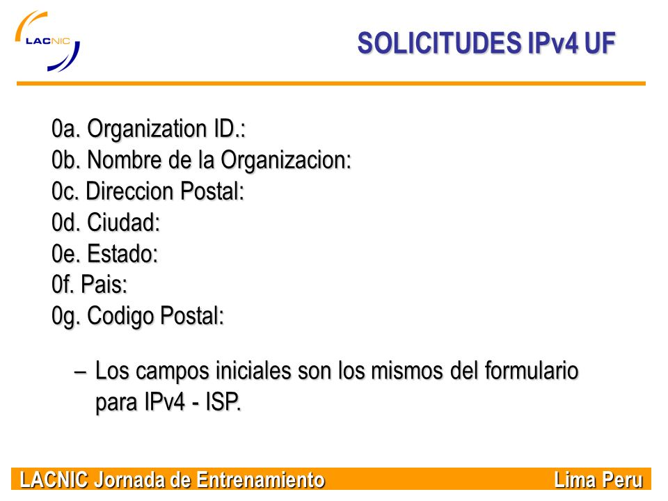 SOLICITUDES IPv4 UF 0a. Organization ID.: