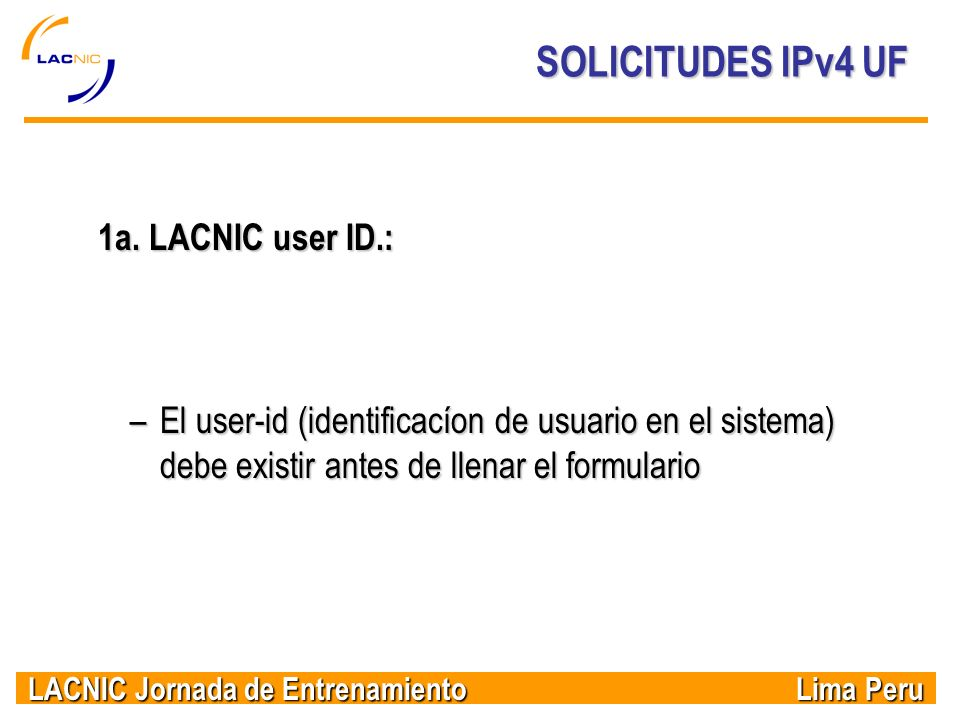 SOLICITUDES IPv4 UF 1a. LACNIC user ID.: