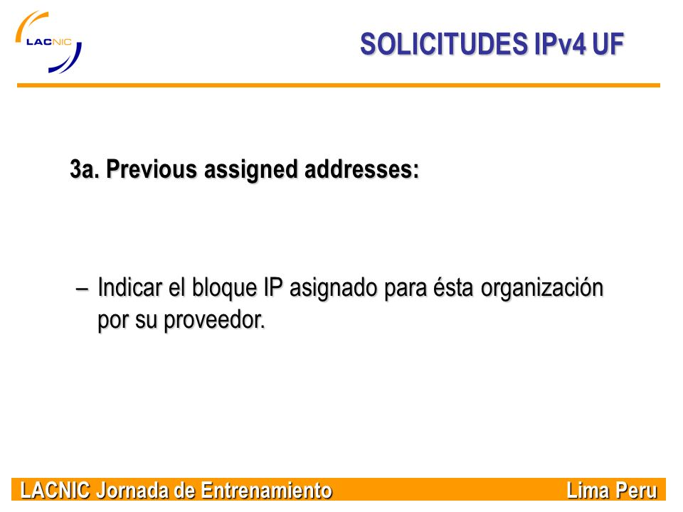 SOLICITUDES IPv4 UF 3a. Previous assigned addresses: