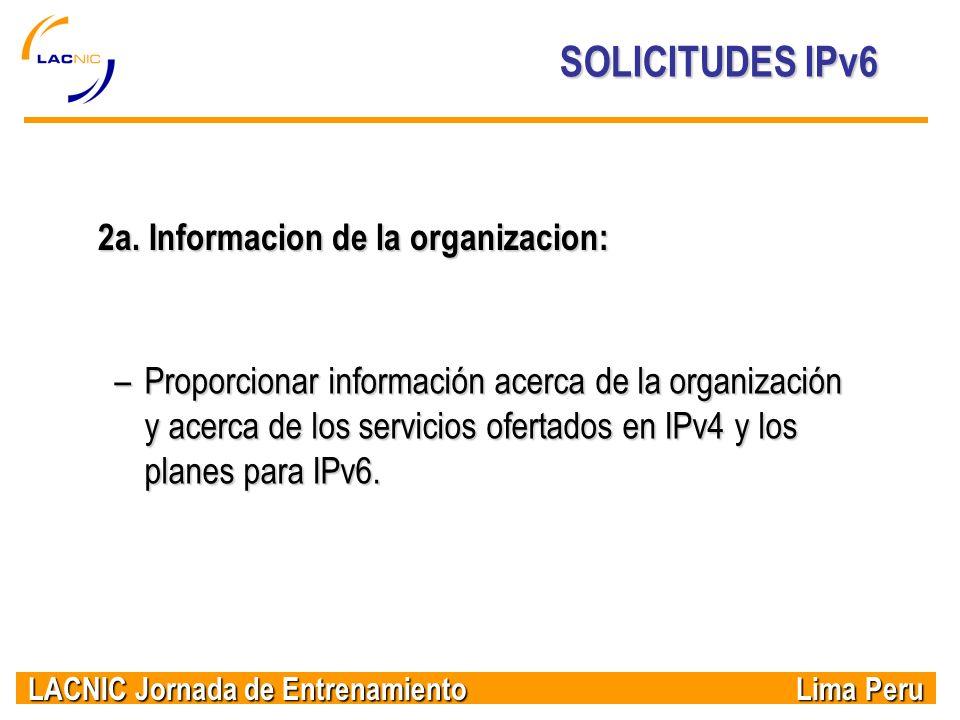 SOLICITUDES IPv6 2a. Informacion de la organizacion: