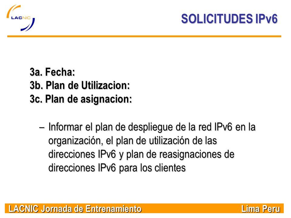 SOLICITUDES IPv6 3a. Fecha: 3b. Plan de Utilizacion: