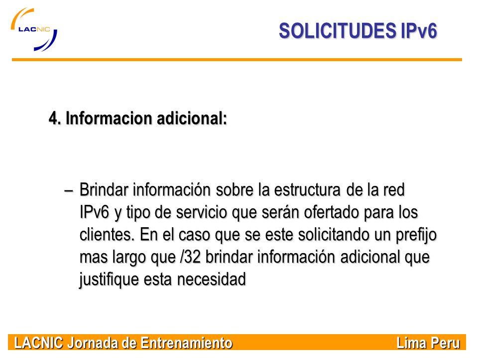 SOLICITUDES IPv6 4. Informacion adicional: