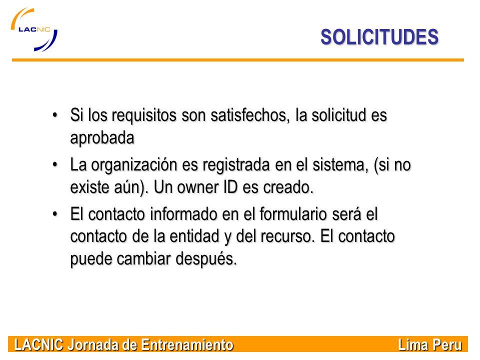 SOLICITUDES Si los requisitos son satisfechos, la solicitud es aprobada.