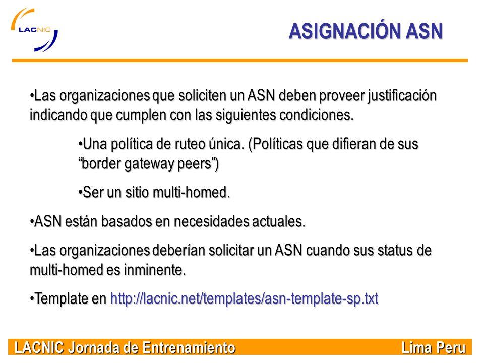ASIGNACIÓN ASN Las organizaciones que soliciten un ASN deben proveer justificación indicando que cumplen con las siguientes condiciones.