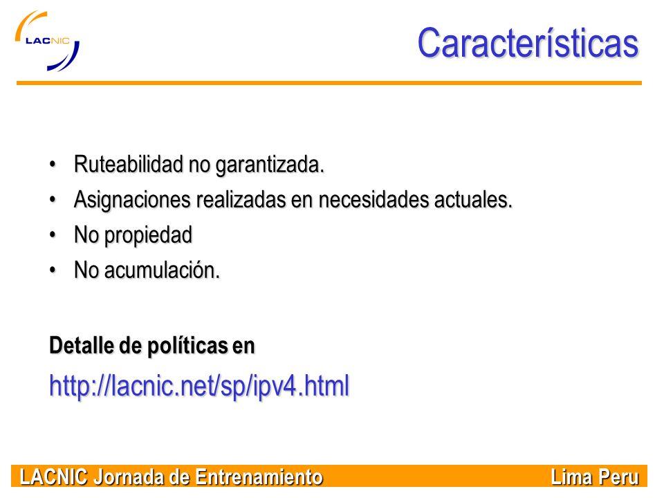 Características http://lacnic.net/sp/ipv4.html