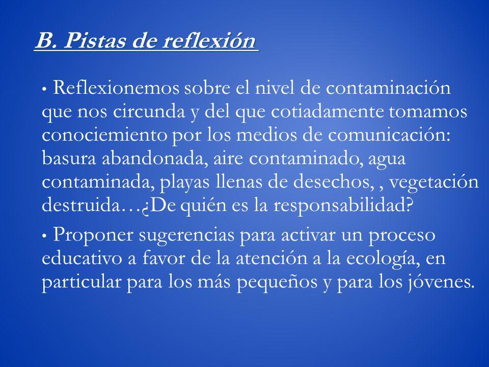 B. Pistas de reflexión