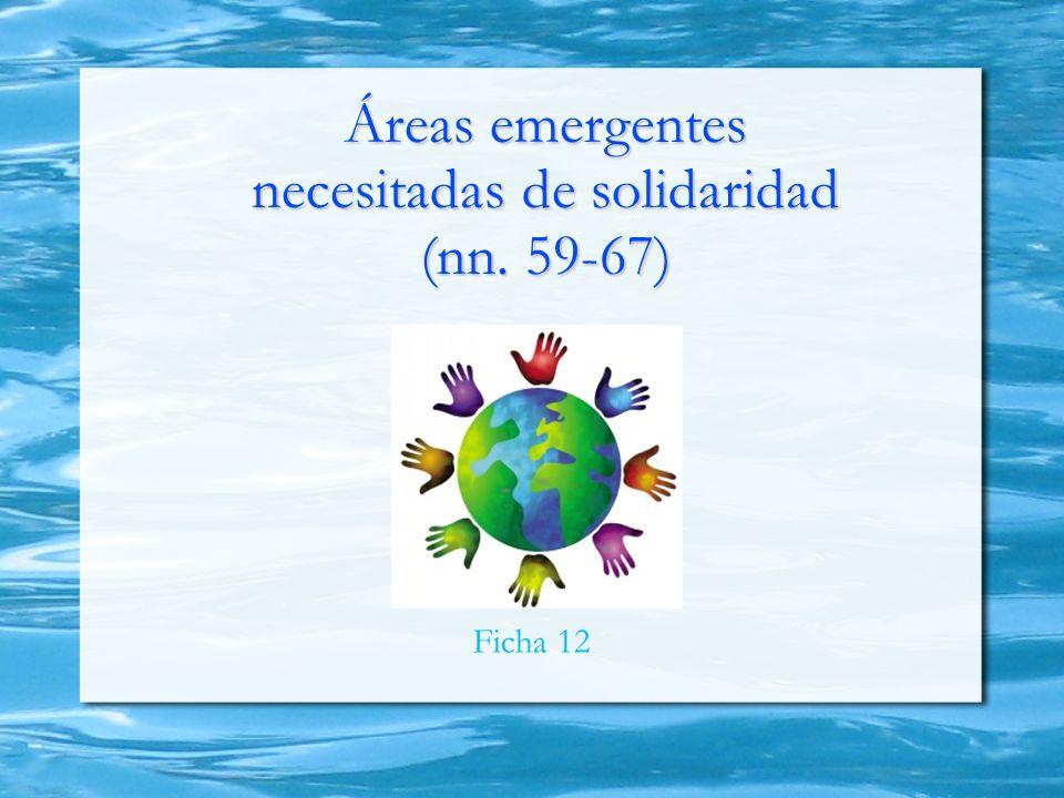 Áreas emergentes necesitadas de solidaridad (nn. 59-67)