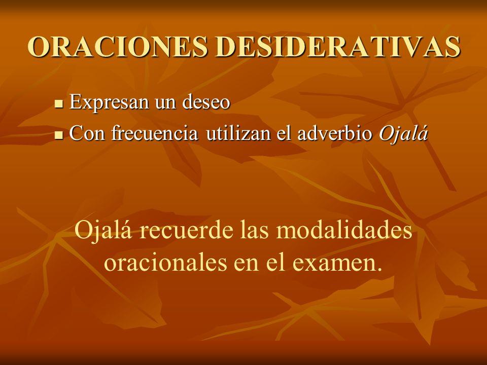ORACIONES DESIDERATIVAS