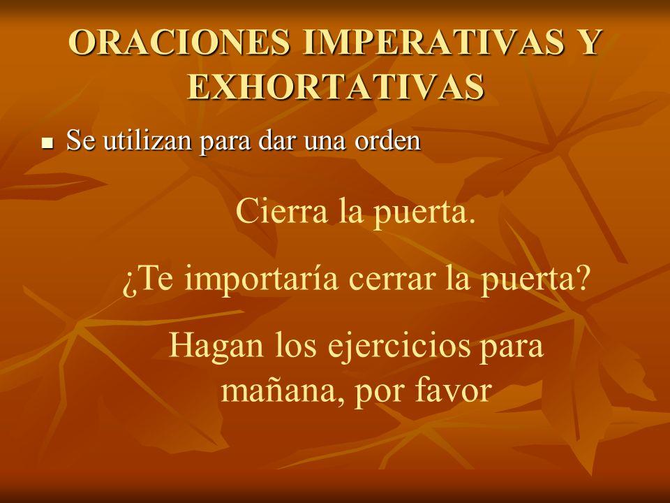 ORACIONES IMPERATIVAS Y EXHORTATIVAS