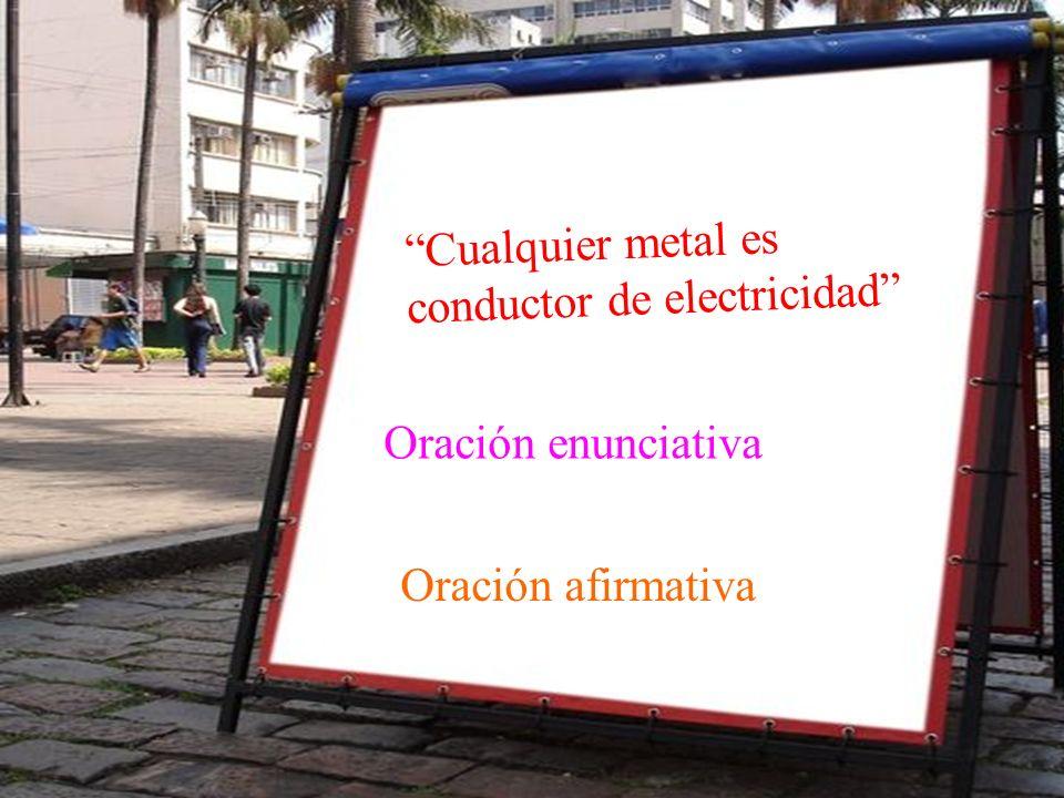 Cualquier metal es conductor de electricidad
