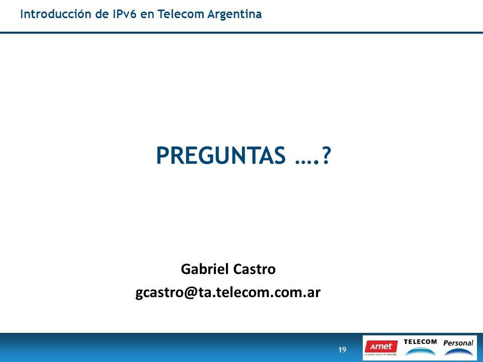 PREGUNTAS …. Gabriel Castro gcastro@ta.telecom.com.ar