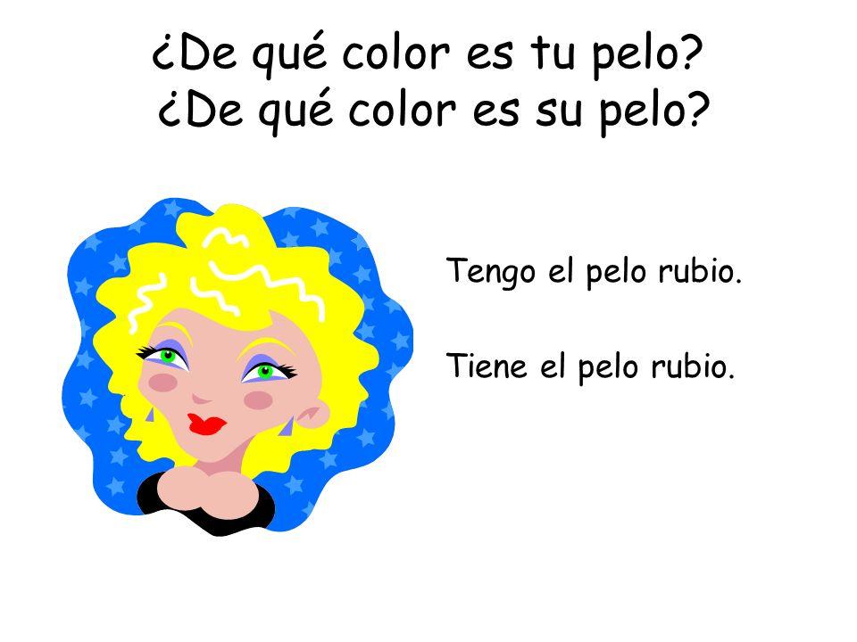 ¿De qué color es tu pelo ¿De qué color es su pelo