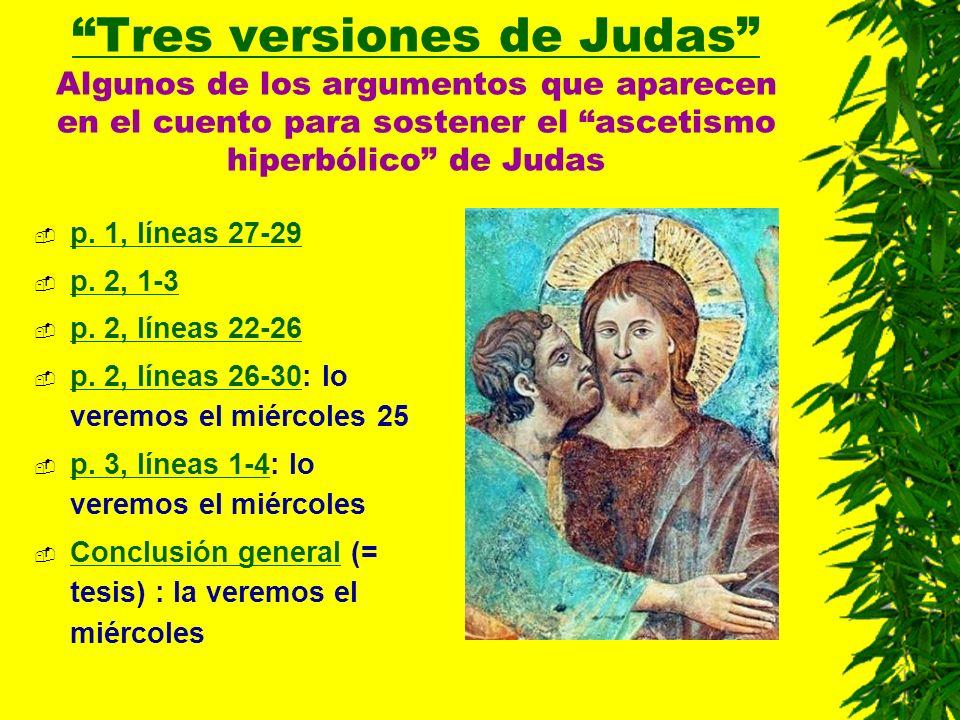 Tres versiones de Judas Algunos de los argumentos que aparecen en el cuento para sostener el ascetismo hiperbólico de Judas