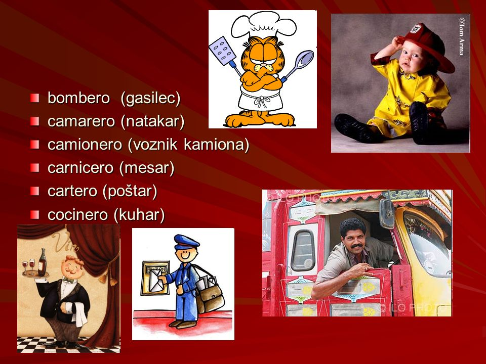 bombero (gasilec) camarero (natakar) camionero (voznik kamiona) carnicero (mesar) cartero (poštar)