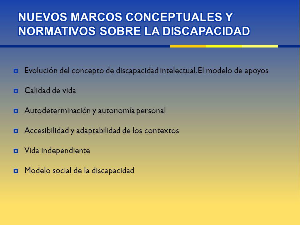 NUEVOS MARCOS CONCEPTUALES Y NORMATIVOS SOBRE LA DISCAPACIDAD
