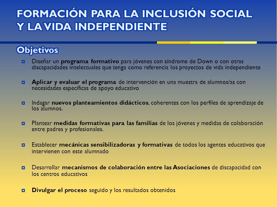 FORMACIÓN PARA LA INCLUSIÓN SOCIAL Y LA VIDA INDEPENDIENTE Objetivos