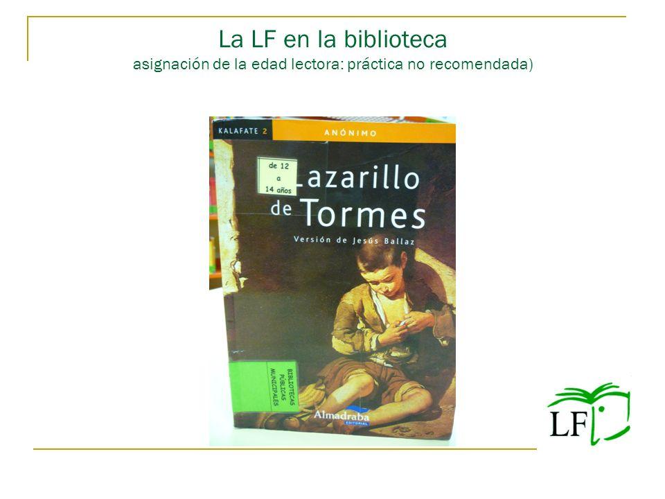 La LF en la biblioteca asignación de la edad lectora: práctica no recomendada)