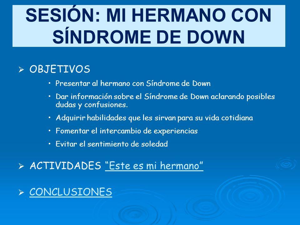 SESIÓN: MI HERMANO CON SÍNDROME DE DOWN