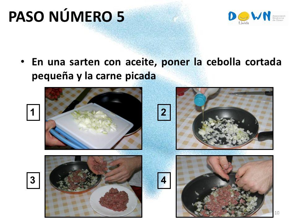 PASO NÚMERO 5 En una sarten con aceite, poner la cebolla cortada pequeña y la carne picada 1 2 3 4