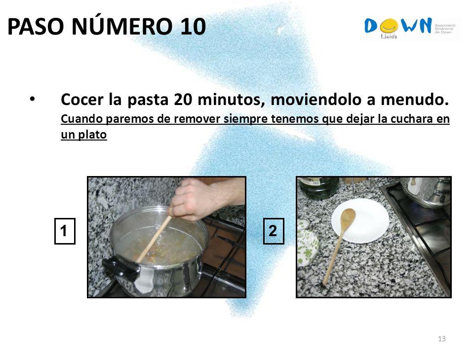 PASO NÚMERO 10 Cocer la pasta 20 minutos, moviendolo a menudo. Cuando paremos de remover siempre tenemos que dejar la cuchara en un plato.