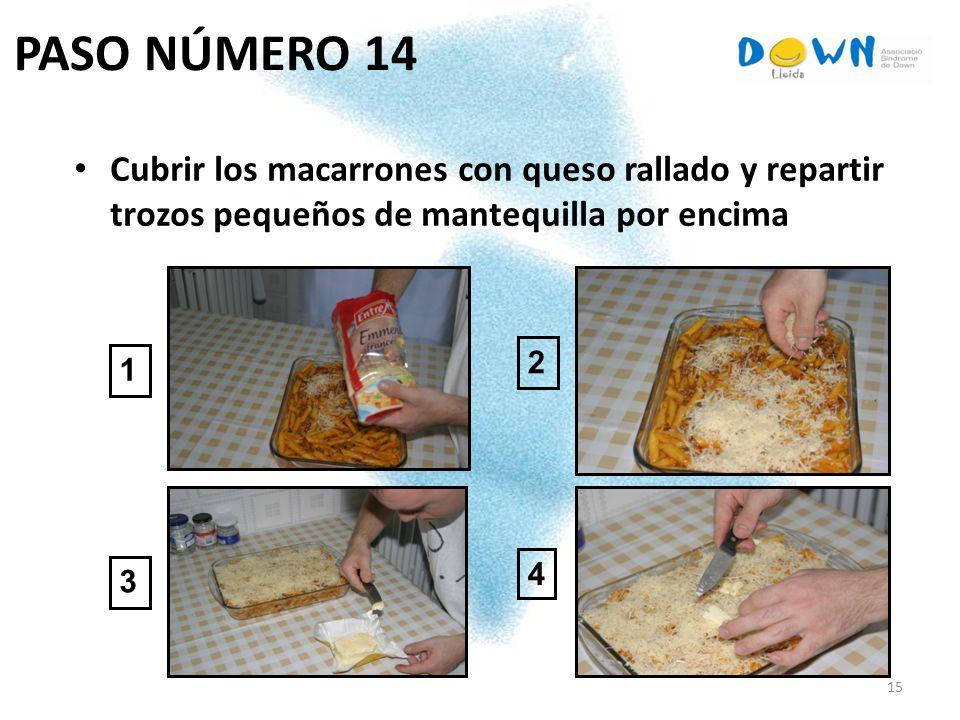 PASO NÚMERO 14 Cubrir los macarrones con queso rallado y repartir trozos pequeños de mantequilla por encima.